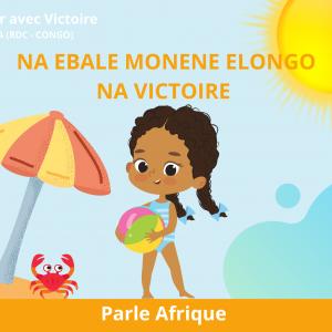 À la mer avec Victoire : Na ebale monene elongo na Victoire (en Lingala)